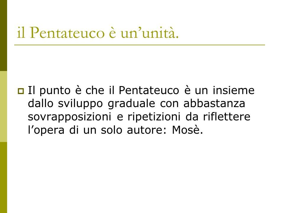 il Pentateuco è un'unità.