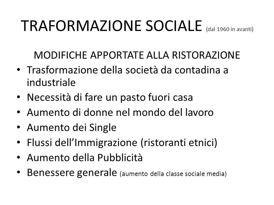 TRAFORMAZIONE SOCIALE (dal 1960 in avanti)