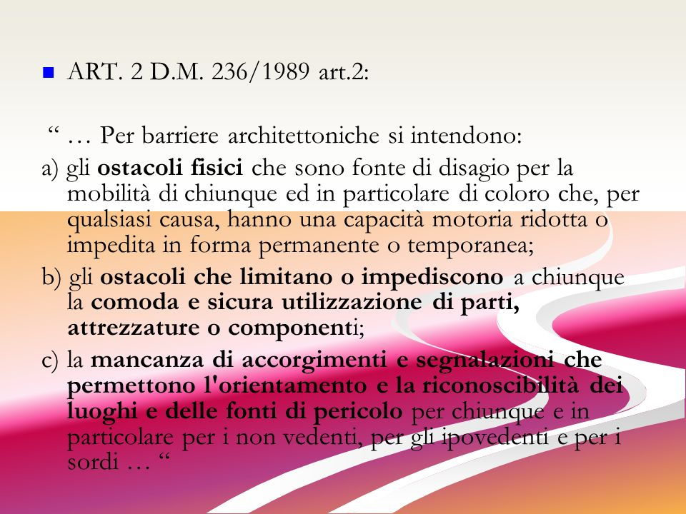 … Per barriere architettoniche si intendono: