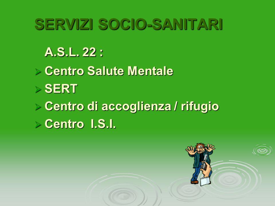 A.S.L. 22 : SERVIZI SOCIO-SANITARI Centro Salute Mentale SERT