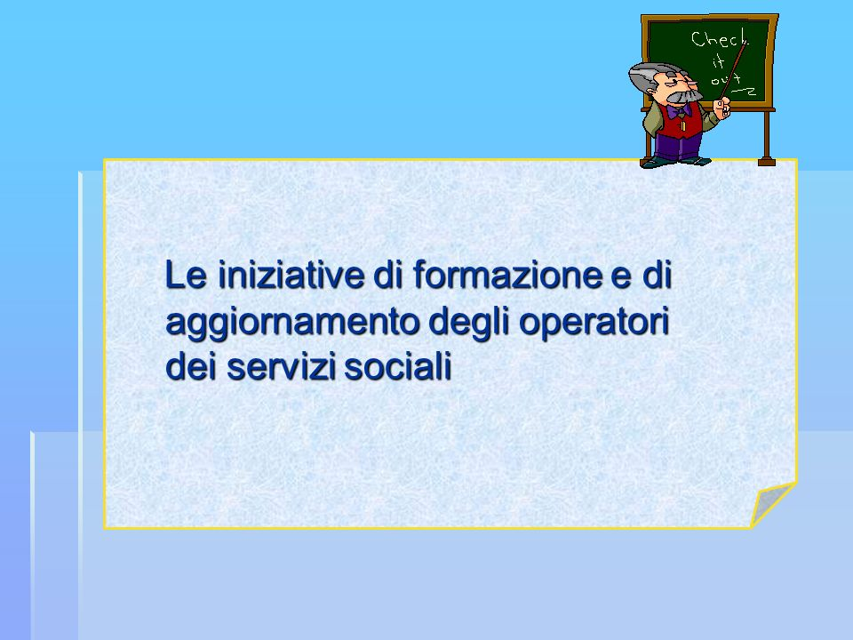 Le iniziative di formazione e di aggiornamento degli operatori dei servizi sociali