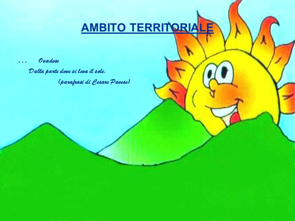 AMBITO TERRITORIALE … Ovadese Dalla parte dove si leva il sole.