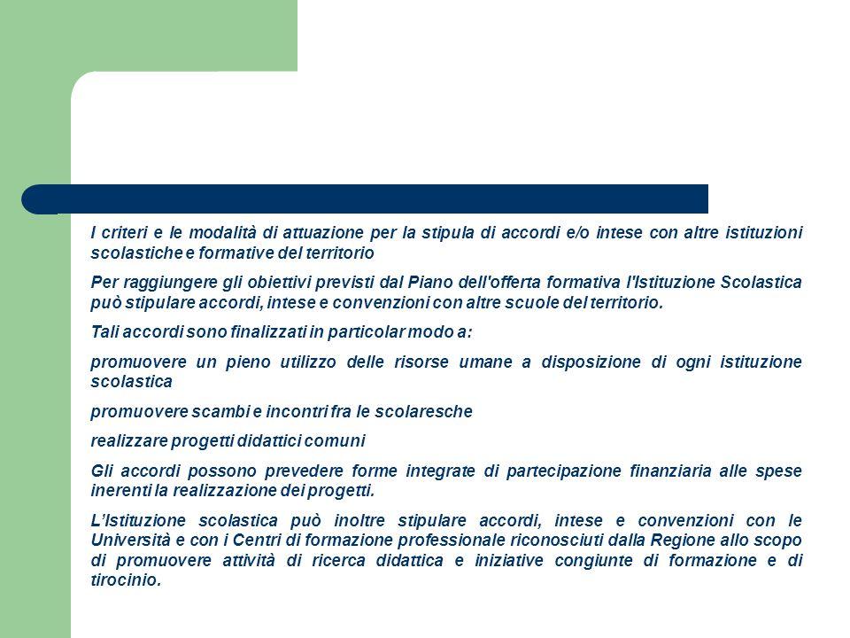 I criteri e le modalità di attuazione per la stipula di accordi e/o intese con altre istituzioni scolastiche e formative del territorio