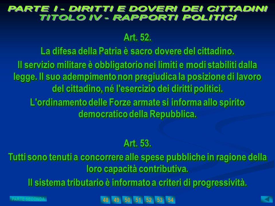 La difesa della Patria è sacro dovere del cittadino.