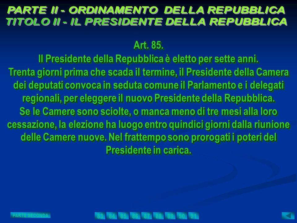 Il Presidente della Repubblica è eletto per sette anni.