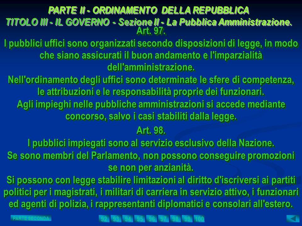 I pubblici impiegati sono al servizio esclusivo della Nazione.