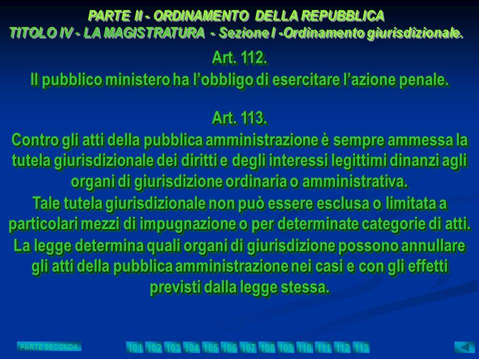 Il pubblico ministero ha l'obbligo di esercitare l'azione penale.