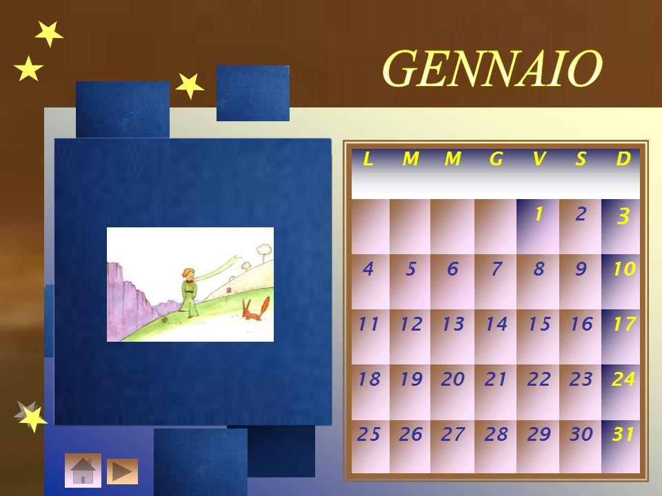 GENNAIO 3 In quel momento apparve la volpe.