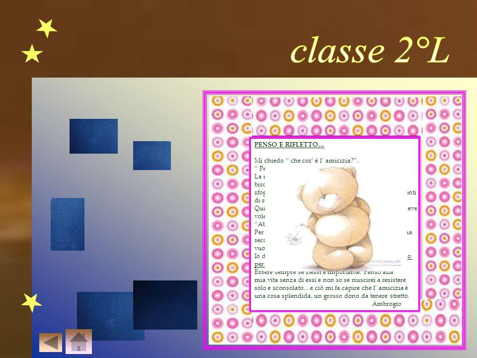 classe 2°L L' amicizia è… Una cosa che tra persone c'è;