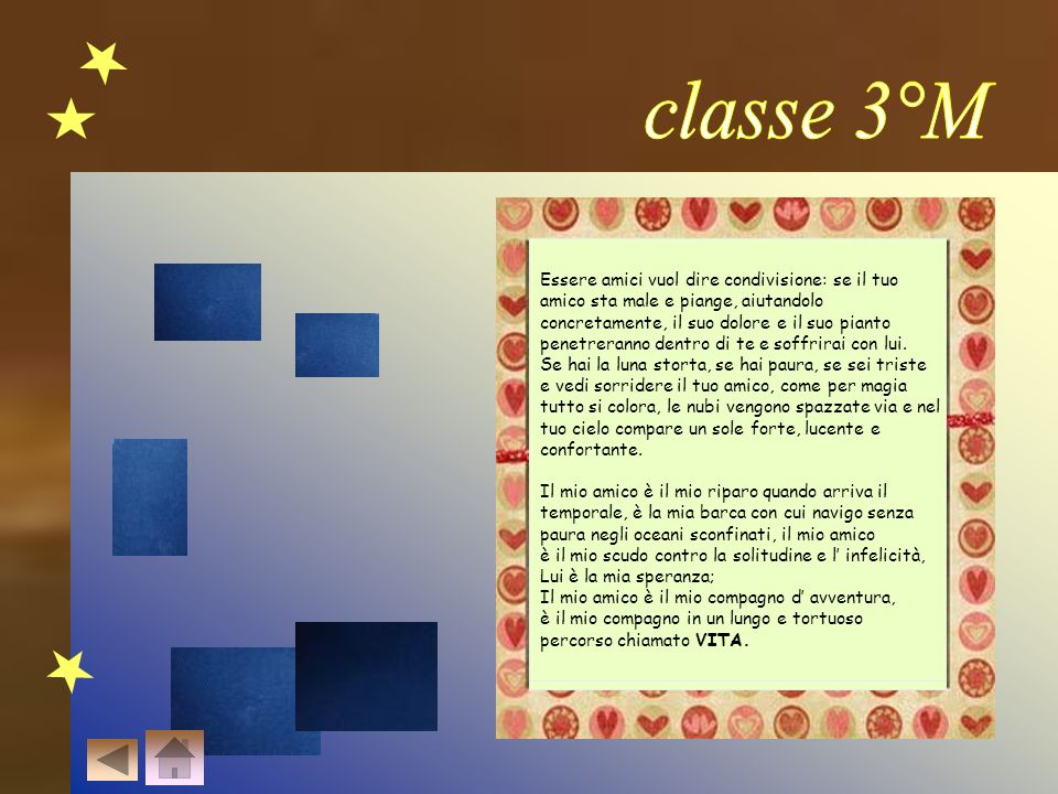 classe 3°M Essere amici vuol dire condivisione: se il tuo