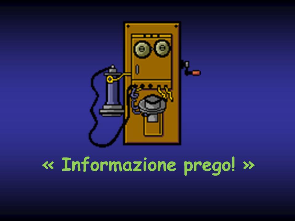 « Informazione prego! »