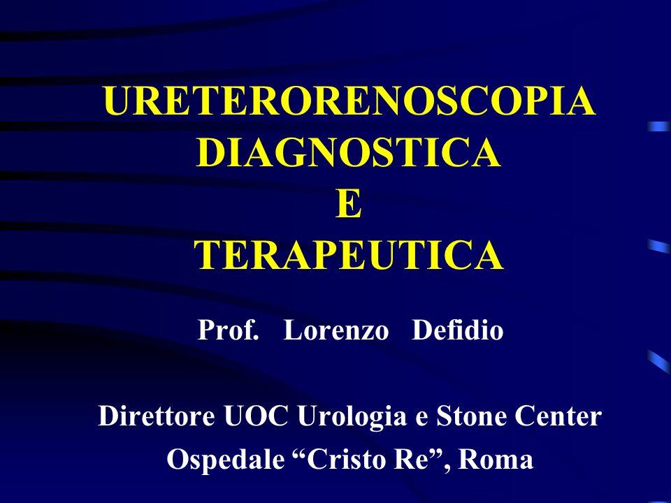 URETERORENOSCOPIA DIAGNOSTICA E TERAPEUTICA