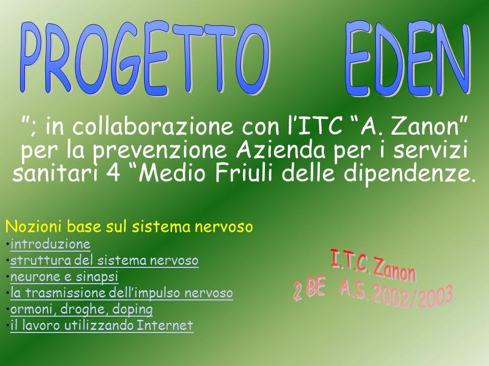 PROGETTO EDEN ; in collaborazione con l'ITC A. Zanon per la prevenzione Azienda per i servizi sanitari 4 Medio Friuli delle dipendenze.