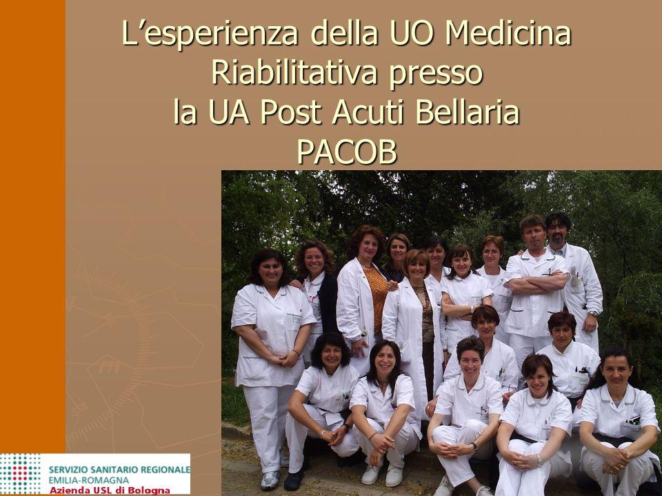 L'esperienza della UO Medicina Riabilitativa presso la UA Post Acuti Bellaria PACOB