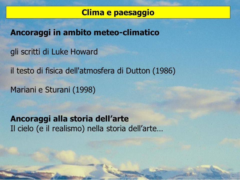 Clima e paesaggio Ancoraggi in ambito meteo-climatico. gli scritti di Luke Howard. il testo di fisica dell atmosfera di Dutton (1986)