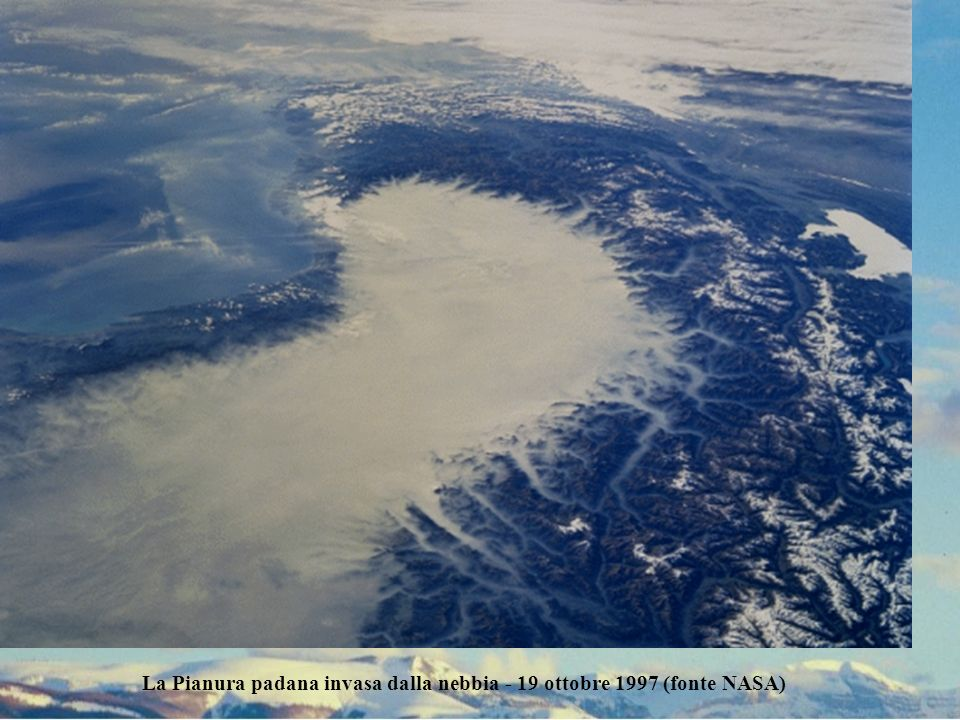 La Pianura padana invasa dalla nebbia - 19 ottobre 1997 (fonte NASA)