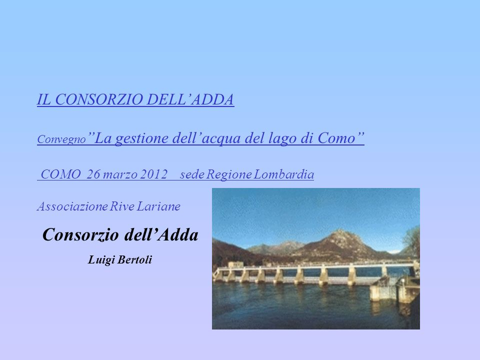 Consorzio dell'Adda IL CONSORZIO DELL'ADDA
