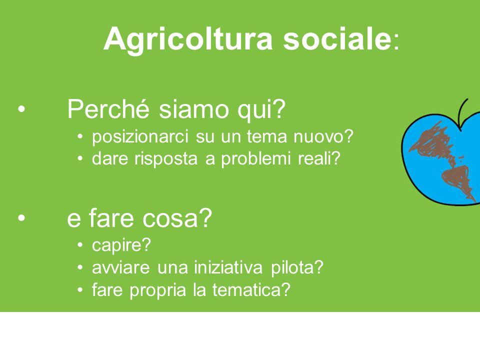 Agricoltura sociale: Perché siamo qui e fare cosa