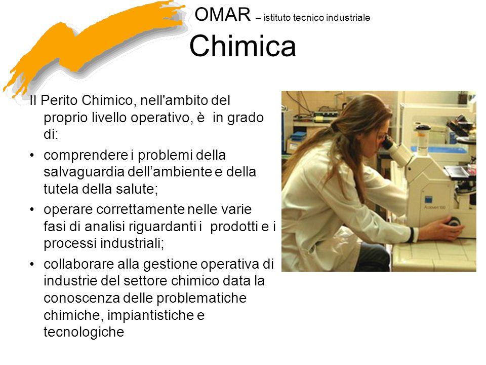 Chimica Il Perito Chimico, nell ambito del proprio livello operativo, è in grado di: