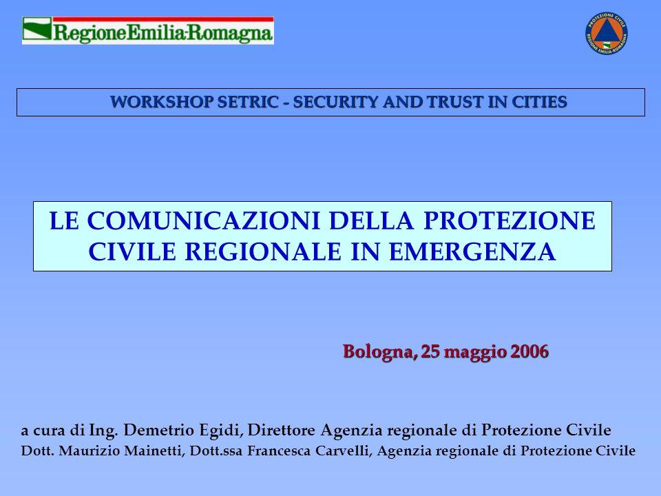 LE COMUNICAZIONI DELLA PROTEZIONE CIVILE REGIONALE IN EMERGENZA