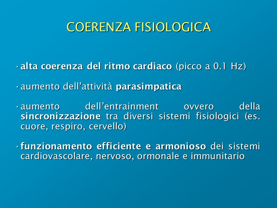 COERENZA FISIOLOGICA alta coerenza del ritmo cardiaco (picco a 0.1 Hz)