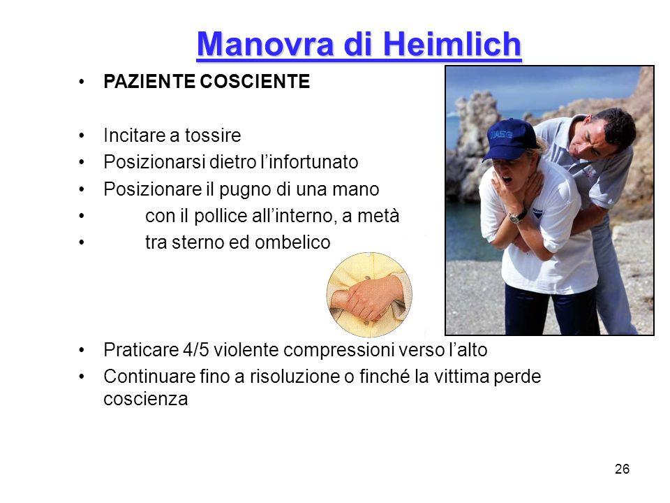 Manovra di Heimlich PAZIENTE COSCIENTE Incitare a tossire