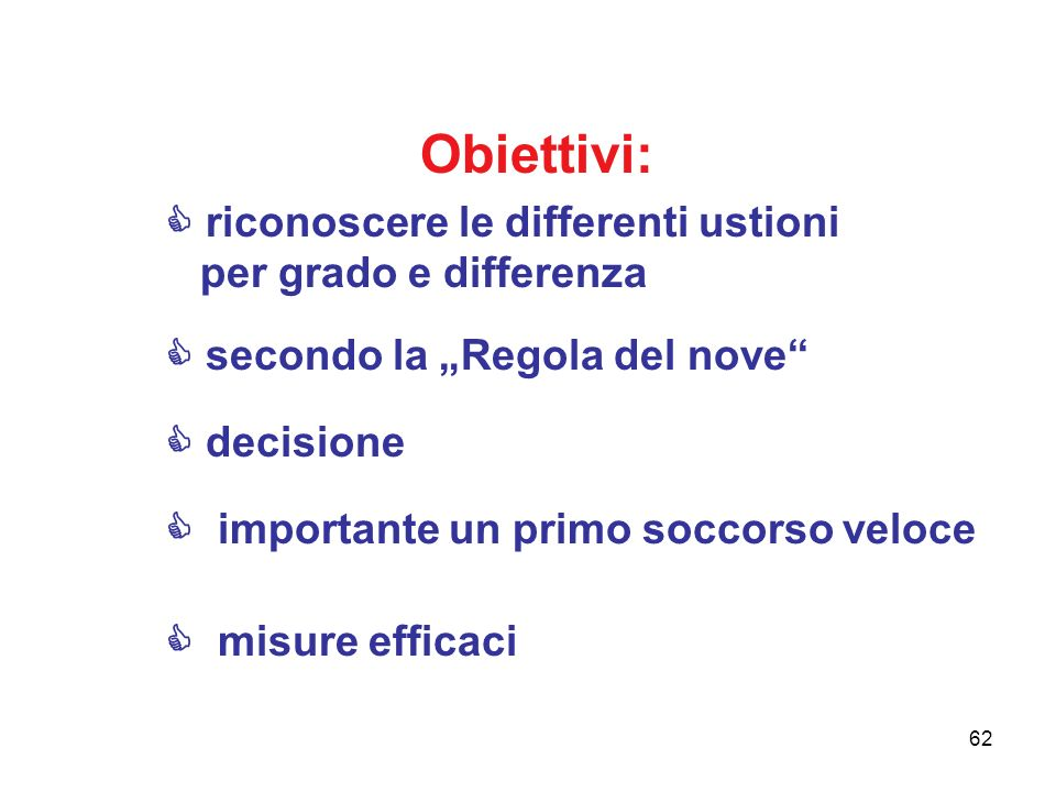 Obiettivi:  riconoscere le differenti ustioni per grado e differenza