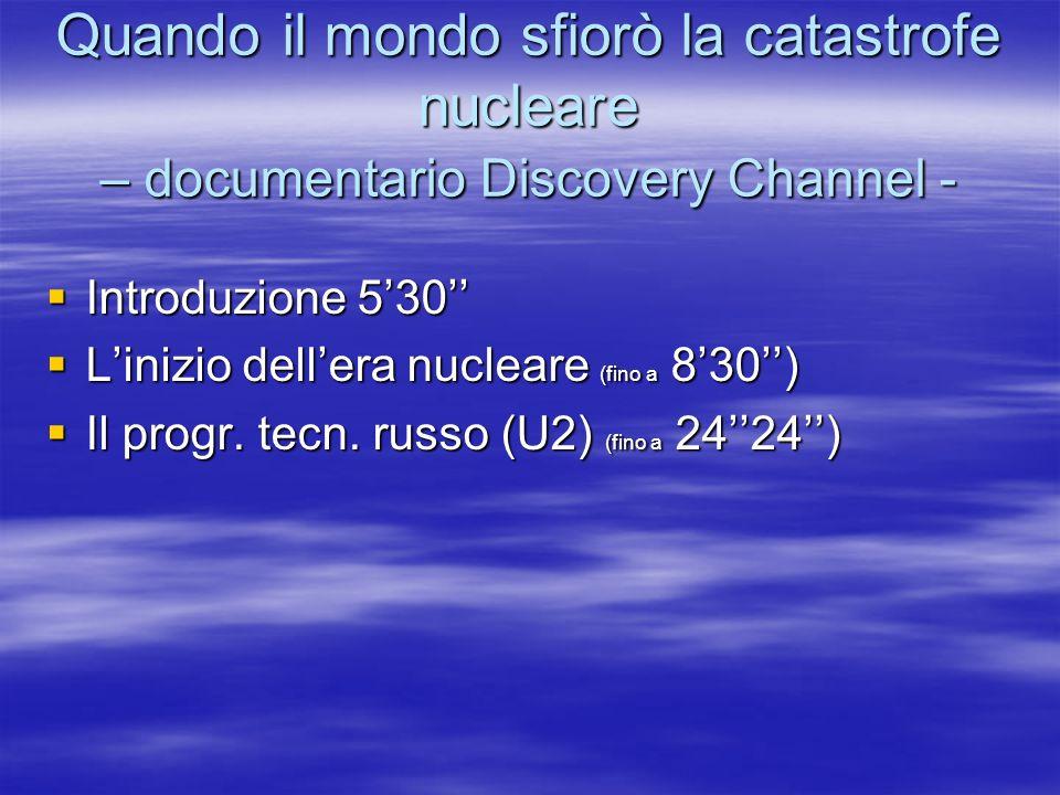 Quando il mondo sfiorò la catastrofe nucleare – documentario Discovery Channel -