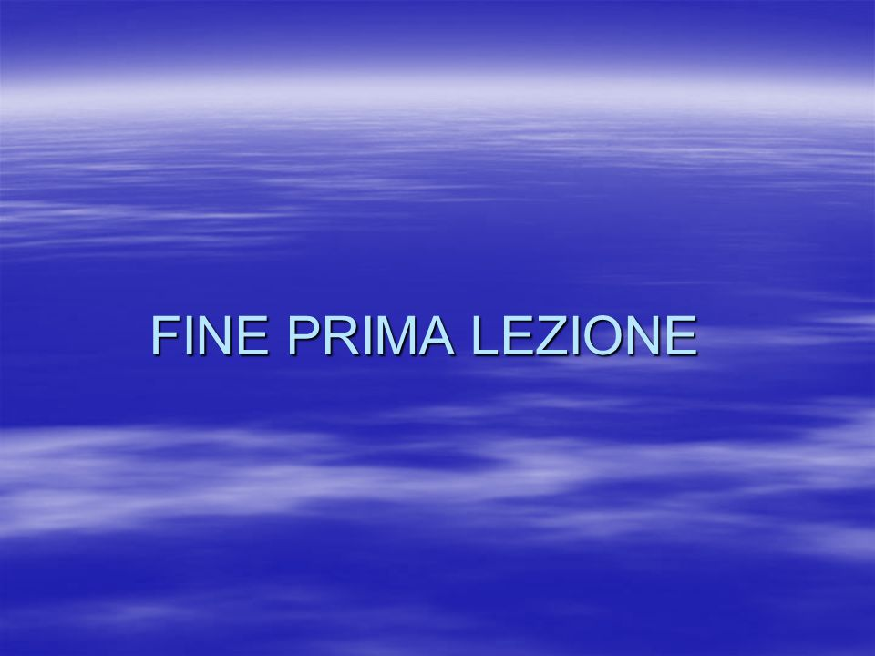 FINE PRIMA LEZIONE