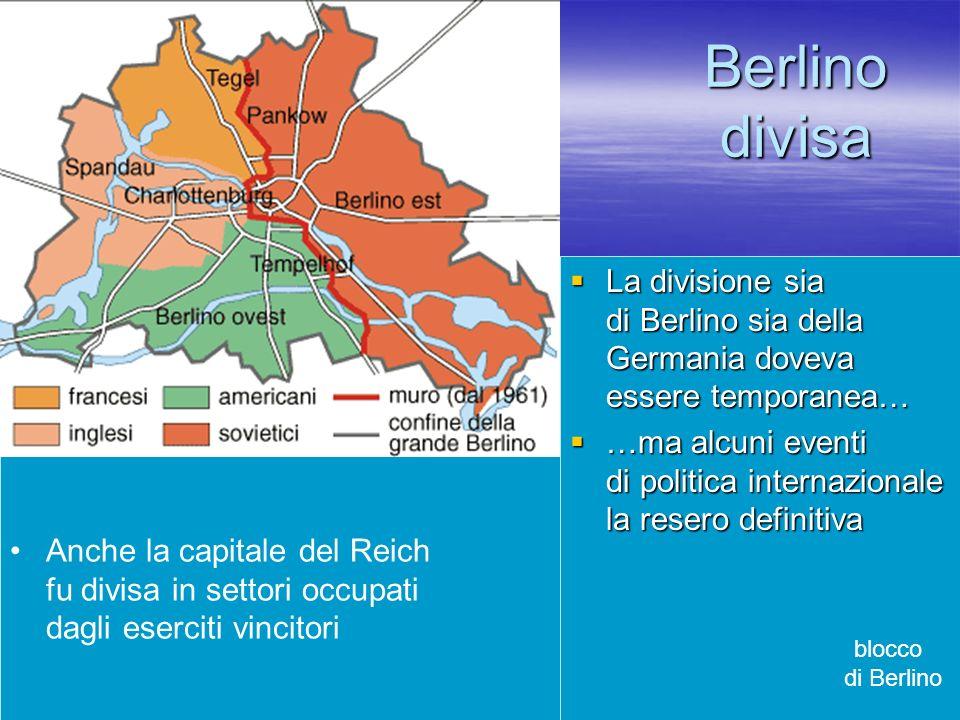 Berlino divisa La divisione sia di Berlino sia della Germania doveva essere temporanea…