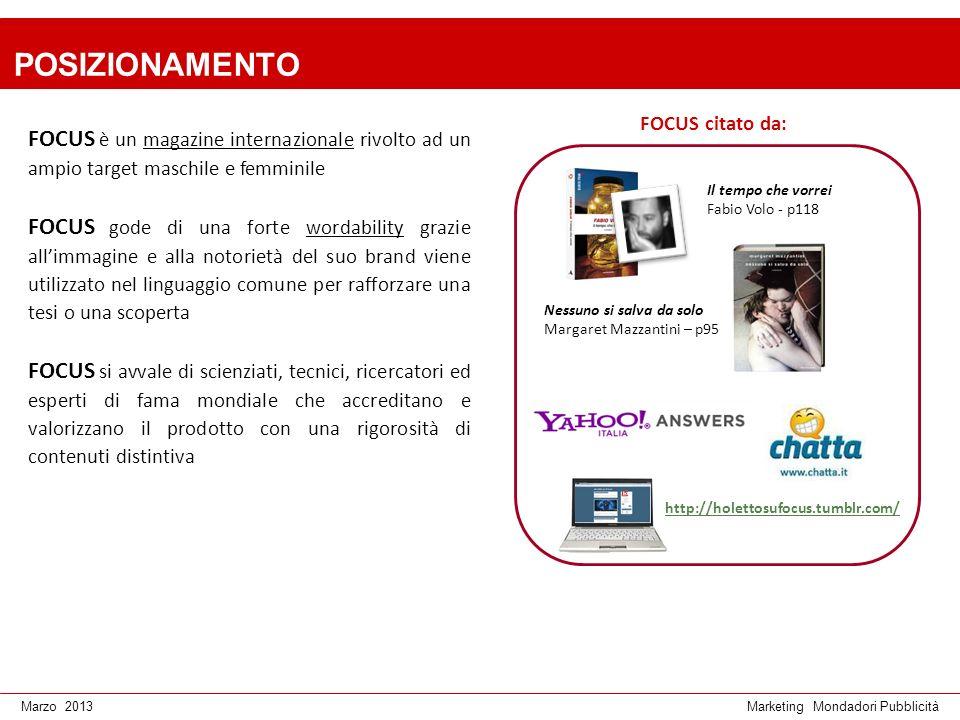 POSIZIONAMENTO FOCUS citato da: FOCUS è un magazine internazionale rivolto ad un ampio target maschile e femminile.