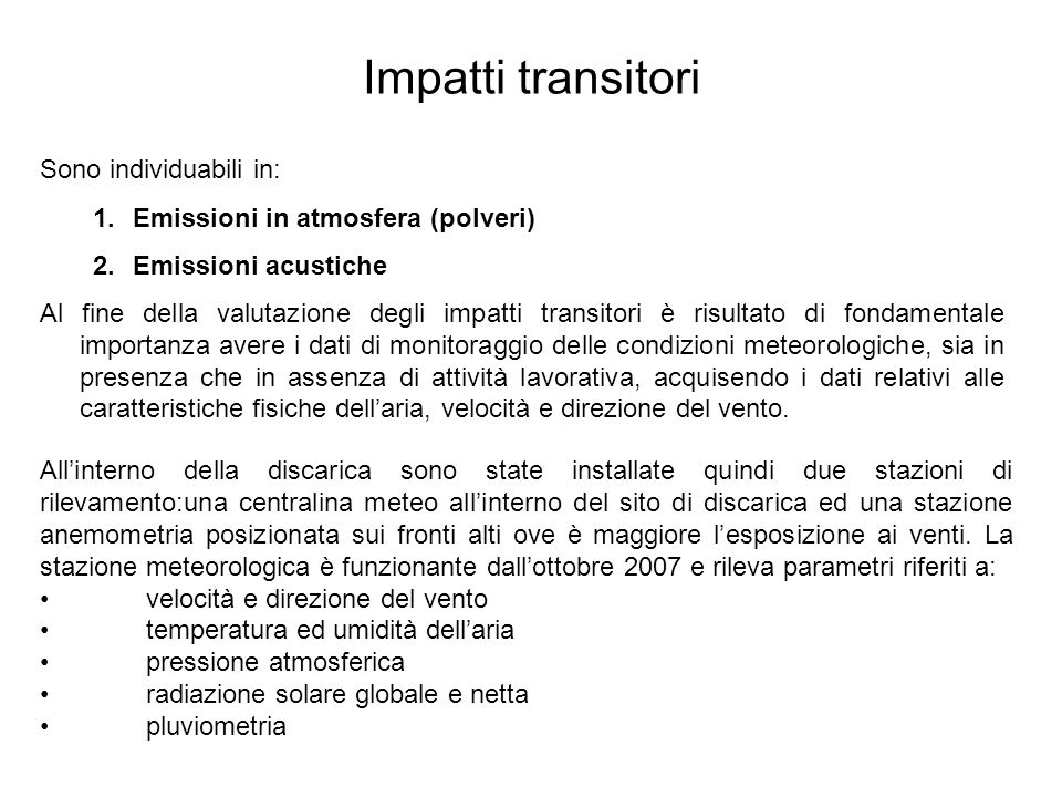 Impatti transitori Sono individuabili in: