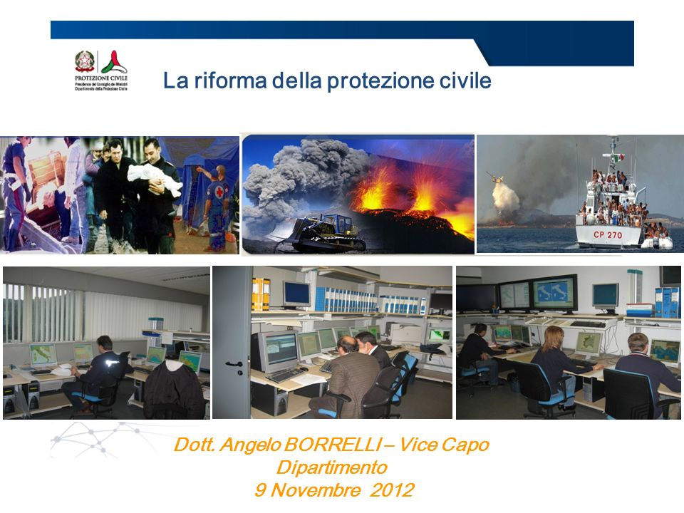La riforma della protezione civile Dott. Angelo BORRELLI – Vice Capo