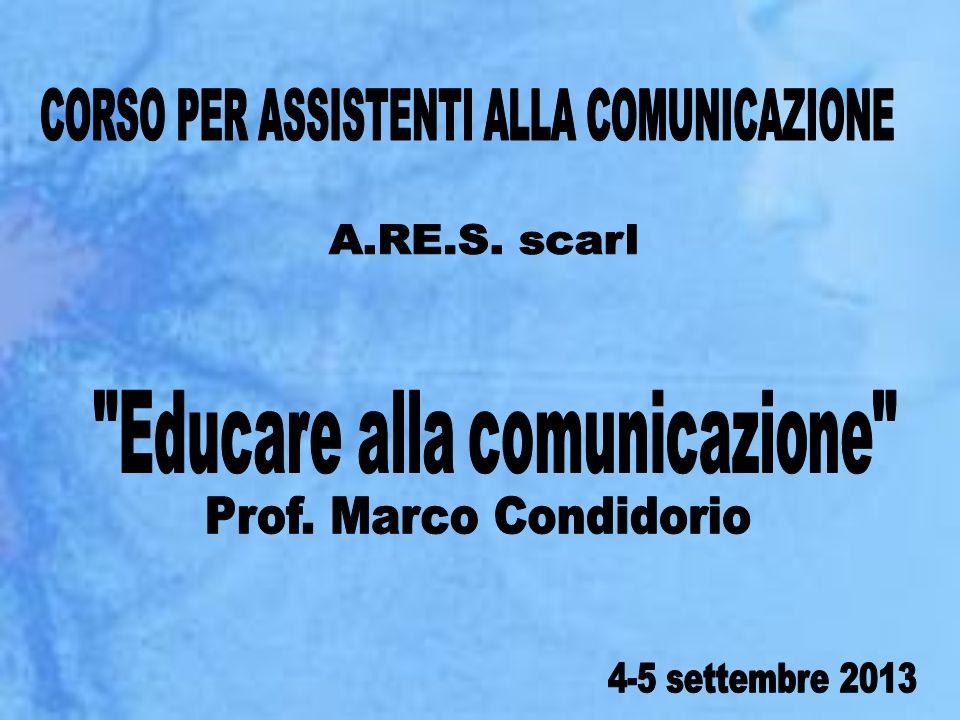CORSO PER ASSISTENTI ALLA COMUNICAZIONE Educare alla comunicazione