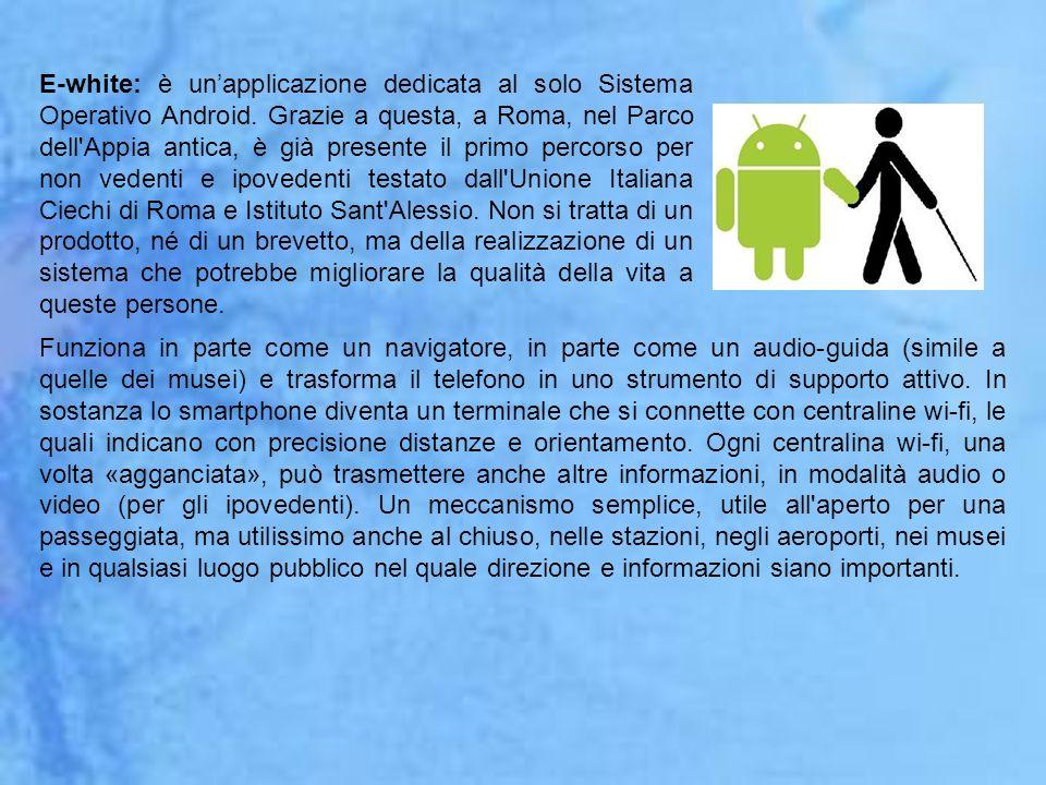 E-white: è un'applicazione dedicata al solo Sistema Operativo Android