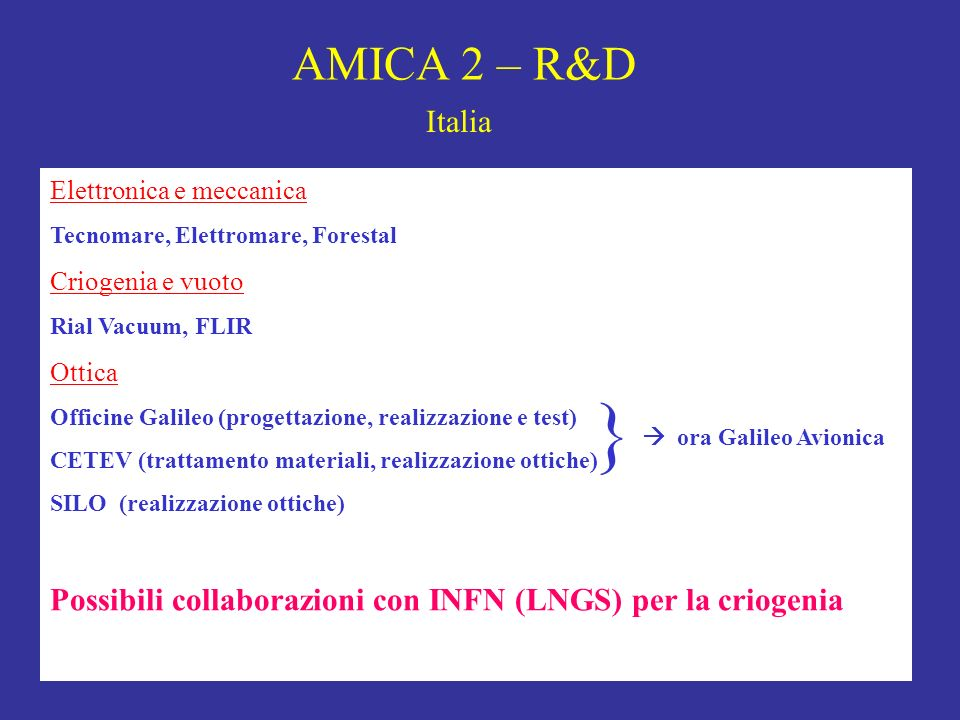 AMICA 2 – R&DItalia. Elettronica e meccanica. Tecnomare, Elettromare, Forestal. Criogenia e vuoto. Rial Vacuum, FLIR.