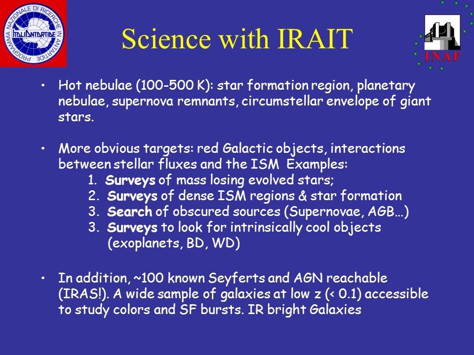 Science with IRAITHot nebulae (100-500 K): star formation region, planetary nebulae, supernova remnants, circumstellar envelope of giant stars.