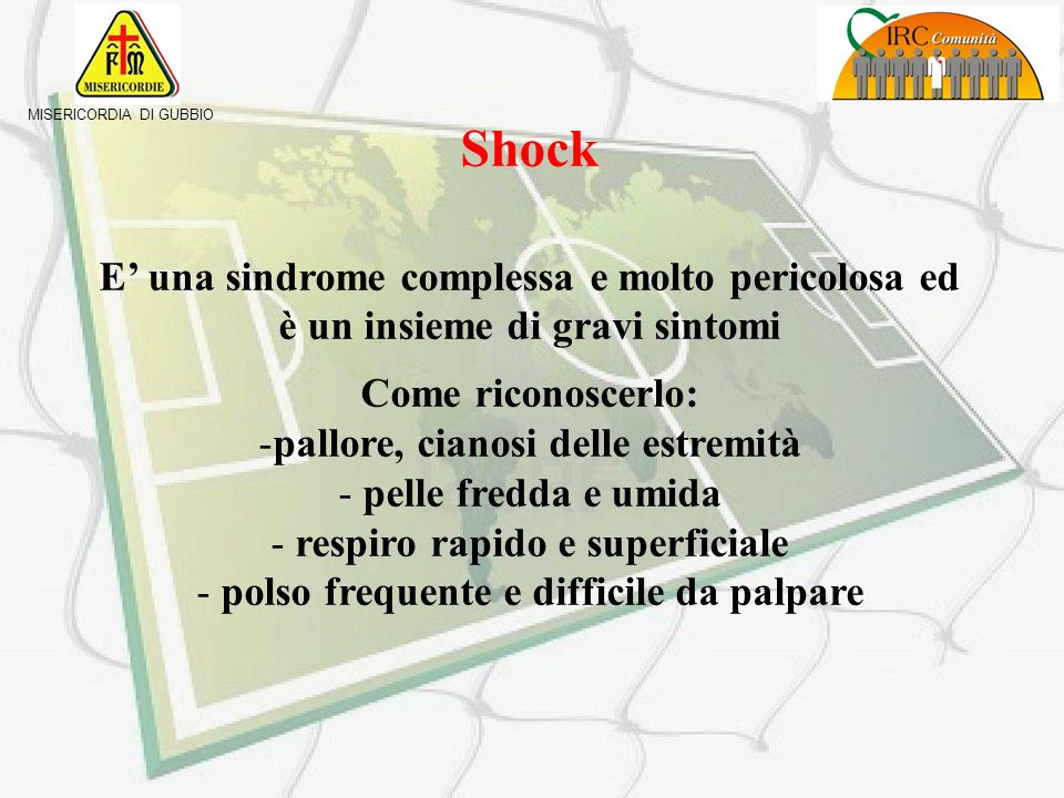 Shock E' una sindrome complessa e molto pericolosa ed