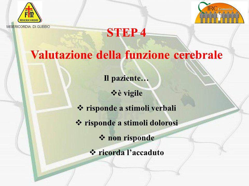 STEP 4 Valutazione della funzione cerebrale