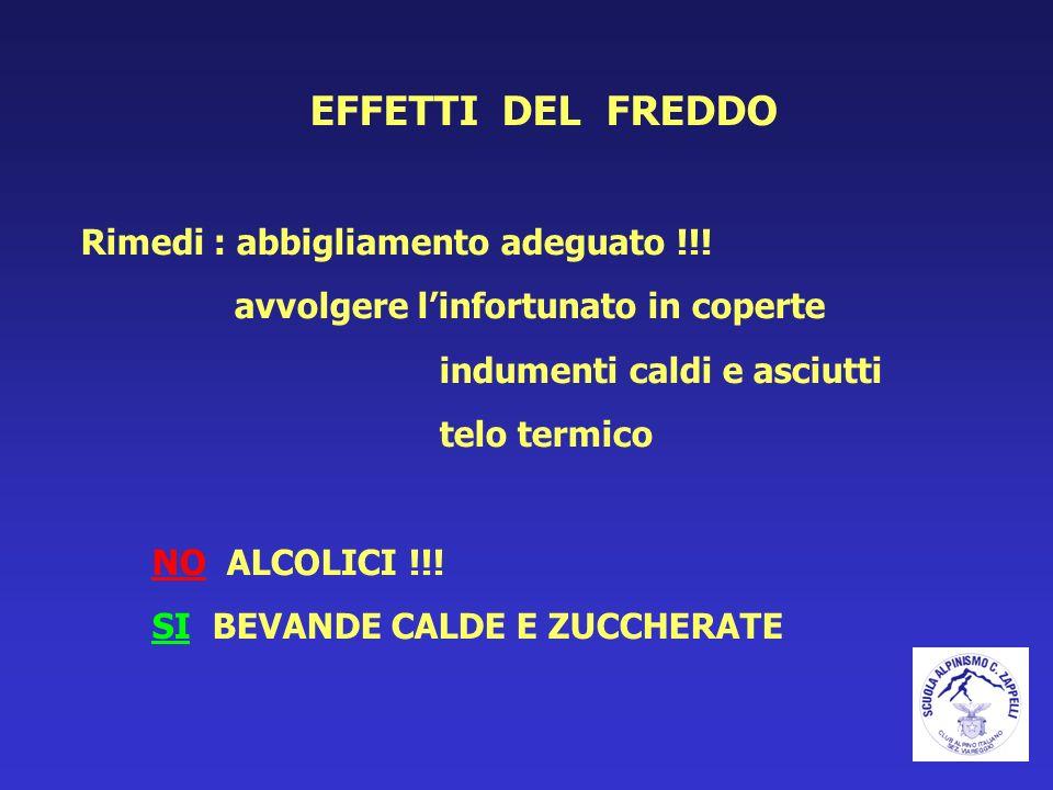 EFFETTI DEL FREDDO Rimedi : abbigliamento adeguato !!!