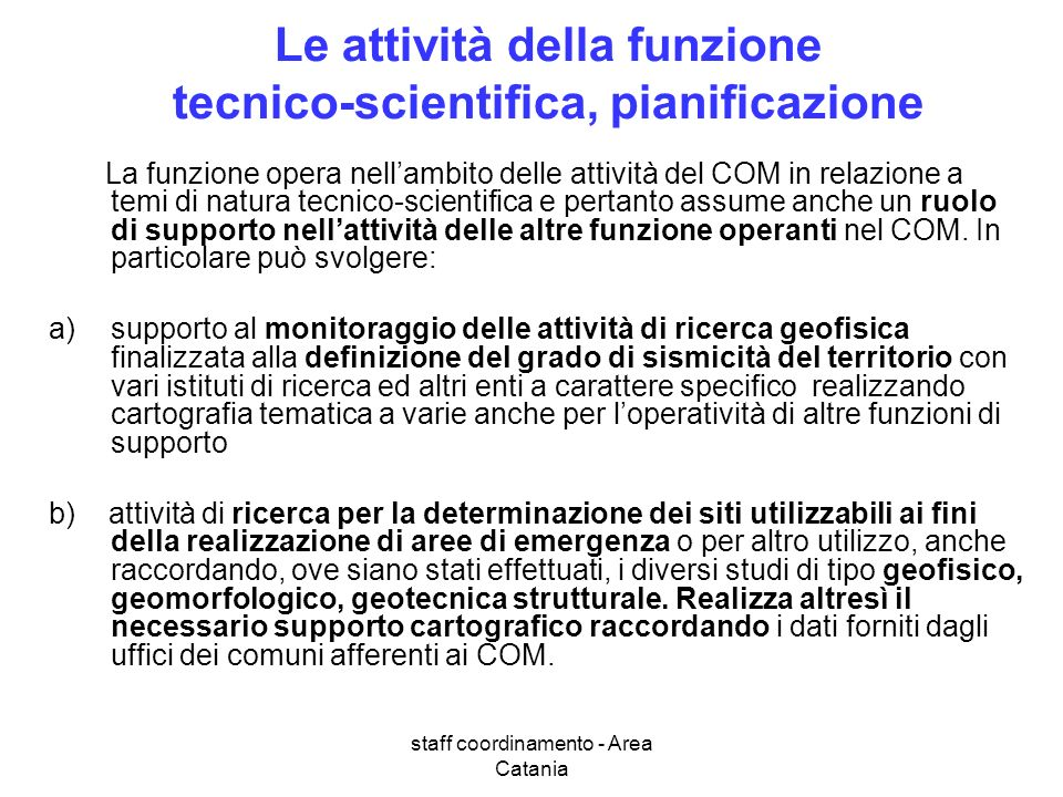 Le attività della funzione tecnico-scientifica, pianificazione