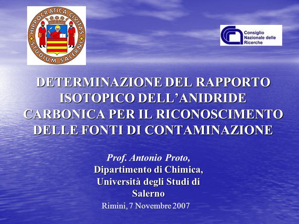 DETERMINAZIONE DEL RAPPORTO ISOTOPICO DELL'ANIDRIDE CARBONICA PER IL RICONOSCIMENTO DELLE FONTI DI CONTAMINAZIONE