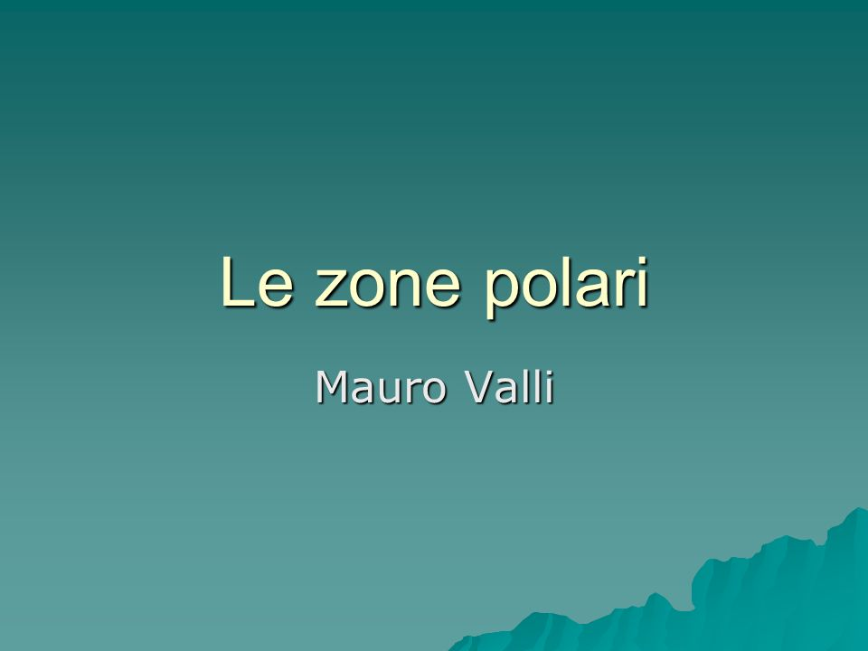 Le zone polari Mauro Valli