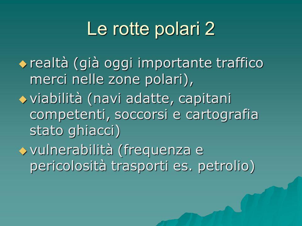 Le rotte polari 2 realtà (già oggi importante traffico merci nelle zone polari),