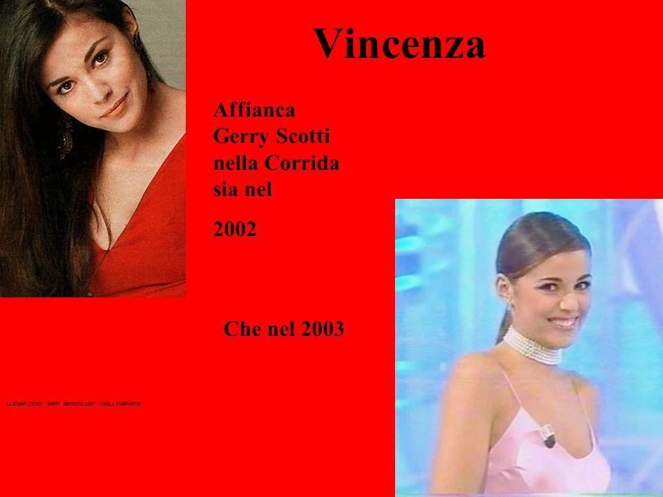 Vincenza Affianca Gerry Scotti nella Corrida sia nel 2002 Che nel 2003
