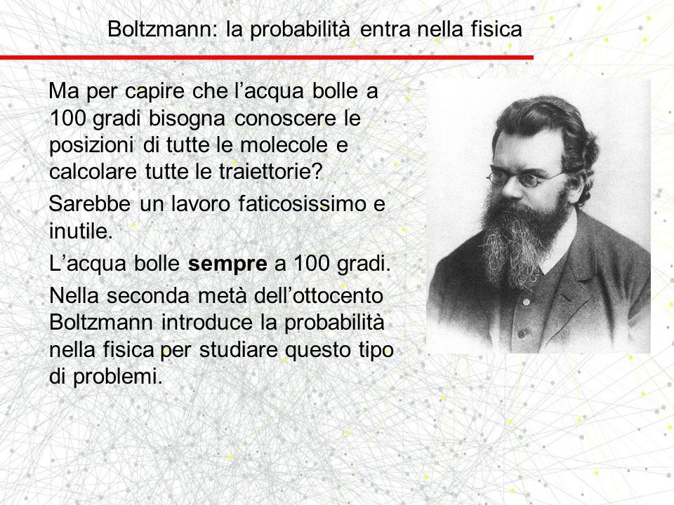 Boltzmann: la probabilità entra nella fisica