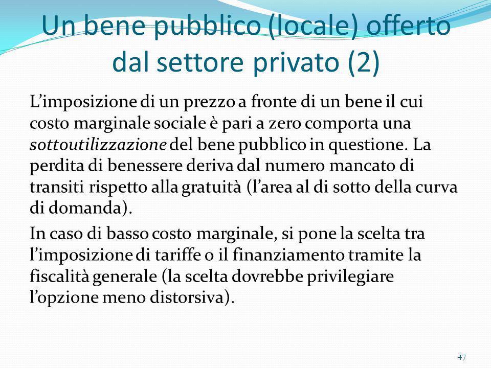 Un bene pubblico (locale) offerto dal settore privato (2)