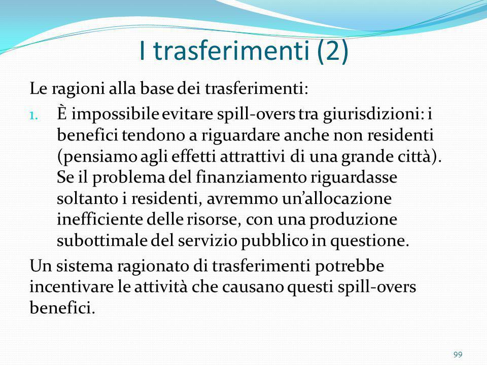 I trasferimenti (2) Le ragioni alla base dei trasferimenti: