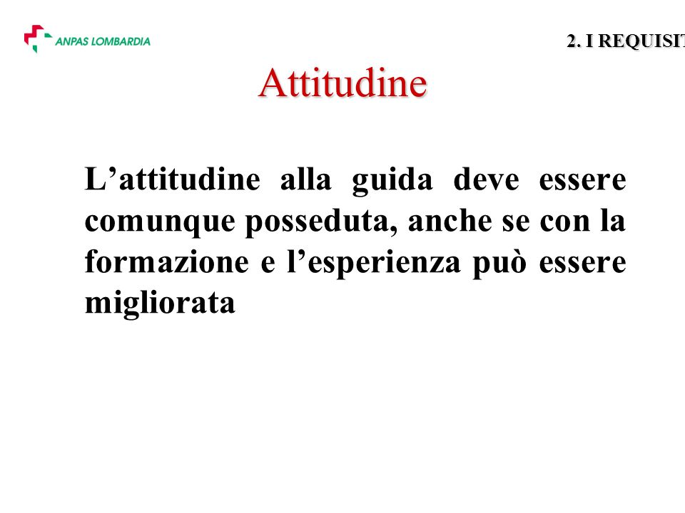 2. I REQUISITI Attitudine.