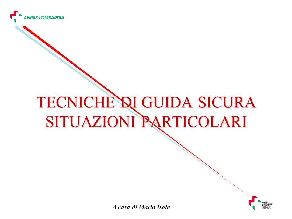 TECNICHE DI GUIDA SICURA SITUAZIONI PARTICOLARI
